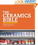 The Ceramics Bible: The Complete Guid...