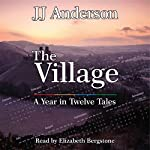 The Village: A Year in Twelve Tales | J. J. Anderson