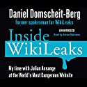 Inside Wikileaks: My Time with Julian Assange at the World's Most Dangerous Website Audiobook by Daniel Domscheit-Berg Narrated by Adrian Mulraney