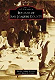 img - for Italians of San Joaquin County (Images of America) book / textbook / text book