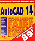 AutoCAD 14 : Comment faire quand on n'y connait rien et qu'on veut y arriver tout