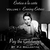 Pay the Gatekeeper (Erotica a la carte: Evening Entrees)