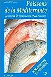 echange, troc Alan Davidson - Les Poissons de la Méditerranée : Manuel donnant le nom des 150 espèces de poissons en sept langues, ainsi que de 50 crustac