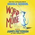 Word of Mouse Audiobook by James Patterson Narrated by Nate Begle