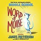 Word of Mouse Hörbuch von James Patterson Gesprochen von: Nate Begle
