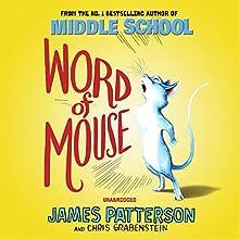 Word of Mouse | Livre audio Auteur(s) : James Patterson Narrateur(s) : Nate Begle