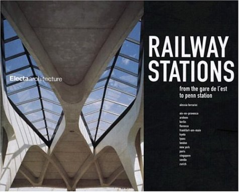 Railway Stations: From the Gare de L'est to Penn Station