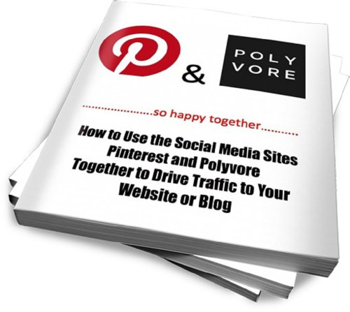 How to Use the Social Media Sites Pinterest and Polyvore together to Drive Traffic to Your Website or Blog