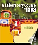 A Laboratory Course in Java (0763715018) by Dale, Nell B.
