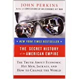 The Secret History of the American Empire: The Truth about Economic Hit Men, Jackals, and How to Change the Worldby John Perkins