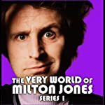 The Very World of Milton Jones: The Complete Series 1 | BBC Audiobooks