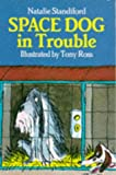 Space Dog in Trouble (Red Fox Younger Fiction) (009983670X) by Standiford, Natalie
