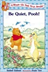 Be Quiet,Pooh Winnie The Pooh First R...