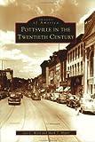 Pottsville  in  the  Twentieth  Century  (PA)  (Images  of  America)