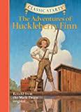 Mark Twain The Adventures of Huckleberry Finn: Retold from the Mark Twain Original (Classic Starts)
