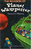 The Invasion of Planet Wampetter (Planet Wampetter Adventure series)