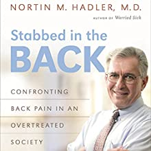 Stabbed in the Back: Confronting Back Pain in a Overtreated Society Audiobook by Nortin M. Hadler Narrated by Elana Perl