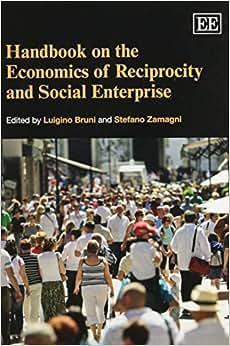 Handbook On The Economics Of Reciprocity And Social Enterprise (Elgar Original Reference)