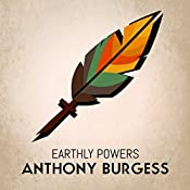 Earthly Powers | [Anthony Burgess]