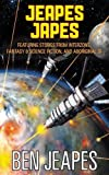 Ben Jeapes Jeapes Japes: Featuring Stories from Interzone, Fantasy & Science Fiction, and Aboriginal SF