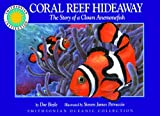img - for Coral Reef Hideaway: The Story of a Clown Anemonefisha - a Smithsonian Oceanic Collection Book book / textbook / text book