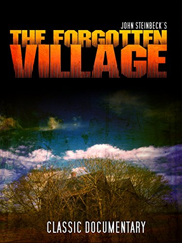 John Steinbeck's The Forgotten Village: Classic Documentary