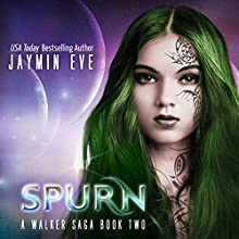 Spurn: A Walker Saga, Book Two Audiobook by Jaymin Eve Narrated by Eva Kaminsky