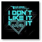 I Don't Like It, I Love It (feat. Rob...