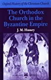 The orthodox church in the Byzantine empire /