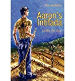 img - for { [ AARON'S INTIFADA: AND OTHER SHORT STORIES ] } Goldstein, Ken ( AUTHOR ) Mar-01-2002 Paperback book / textbook / text book