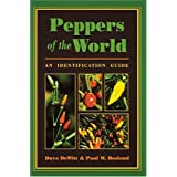 Peppers of the World: An Identification Guide ~ Dave DeWitt