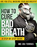 How to Cure Bad Breath - a Step by St...