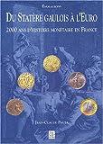 echange, troc Jean-Claude Pruja - Du statère gaulois à l'euro