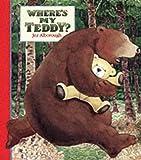 Where's My Teddy? Jez Alborough