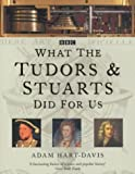 What the Tudors and Stuarts Did for Us (0752215566) by Hart-Davis, Adam