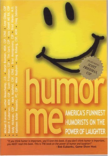 Humor Me-America's Funniest Humorists on the Power of Laughter