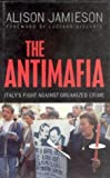 img - for The Antimafia: Italy's Fight Against Organized Crime book / textbook / text book