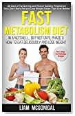 Fast Metabolism Diet: In A Nutshell...But Not Until Phase 3; How To Eat Deliciously And Lose Weight (Lose Weight Fast, Healthy Weight Loss, Weight Loss Program)
