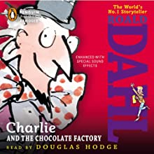 Charlie and the Chocolate Factory (       UNABRIDGED) by Roald Dahl Narrated by Douglas Hodge