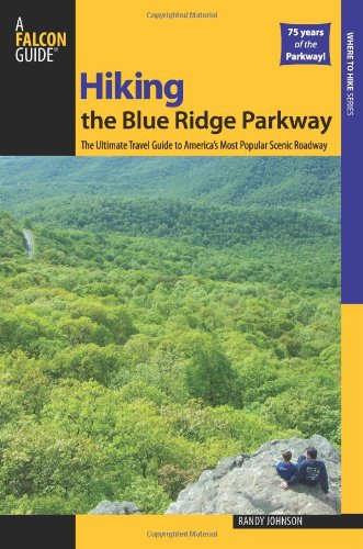 Hiking the Blue Ridge Parkway, 2nd: The Ultimate Travel Guide to America