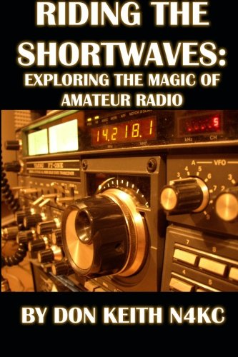 Book: Riding the Shortwaves - Exploring the Magic of Amateur Radio by Don Keith