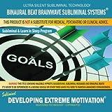 Developing Extreme Motivation: Combination of Subliminal & Learning While Sleeping Program (Positive Affirmations, Isochronic Tones & Binaural Beats)
