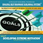 Developing Extreme Motivation: Combin...