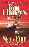 Sea of Fire (Tom Clancy's Op-Centre, Book 10) (0425190919) by Pieczenik, Steve