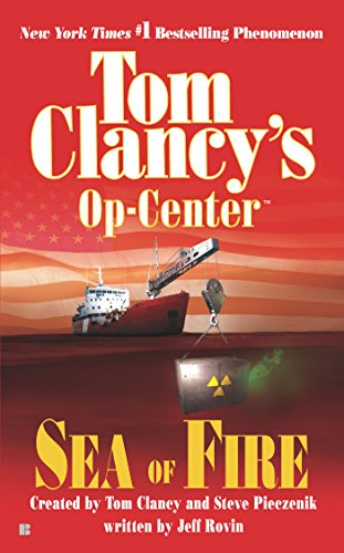Sea of Fire (Tom Clancy's Op-Centre, Book 10) (Center Of The Fire compare prices)