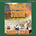 Outback Station: Outback Series #2 (       UNABRIDGED) by Aaron Fletcher Narrated by Jerry Sciarrio