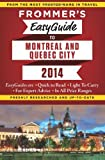 Frommers EasyGuide to Montreal and Quebec City 2014 (Easy Guides)