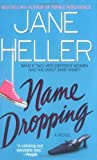 Name Dropping: What If Two Very Different Women Had The Same Exact Name? (0312978332) by Jane Heller