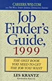 Job Finder's Guide 1999: The Only Book You Need to Get the Job You Want (0312194684) by Les Krantz