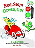 Red, Stop! Green, Go!: An Interactive Book of Colors (Bright & Early Playtime Books) (0375825037) by Eastman, P.D.